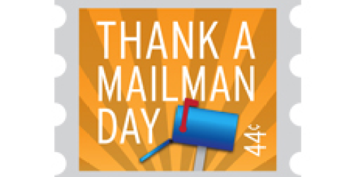 Today is Thank a Mailman Day (February 4th)