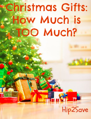 Christmas Gifts: How Much is Too Much?