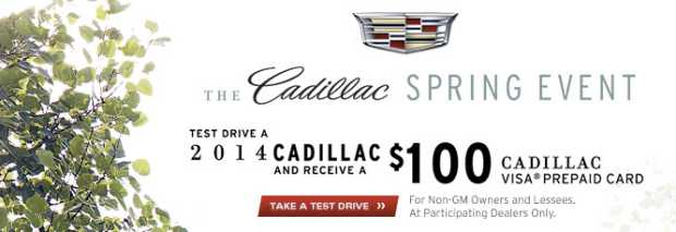FREE $100 Visa Card for Test Driving a New Cadillac (Must Own 2004 or Newer Non-GM Vehicle to Qualify)