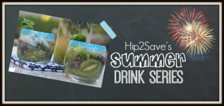 Hip2Save's Summer Drink Series
