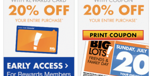Big Lots: 20% Off Your ENTIRE Purchase (Valid on 7/12 for Buzz Club Members or 7/13 for Everyone)
