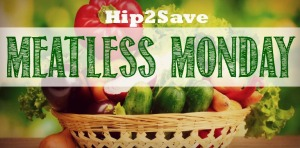 Meatless Monday Recipe Series Hip2Save