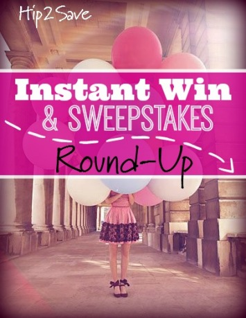 Instant Win & Sweepstakes Round-Up Hip2Save