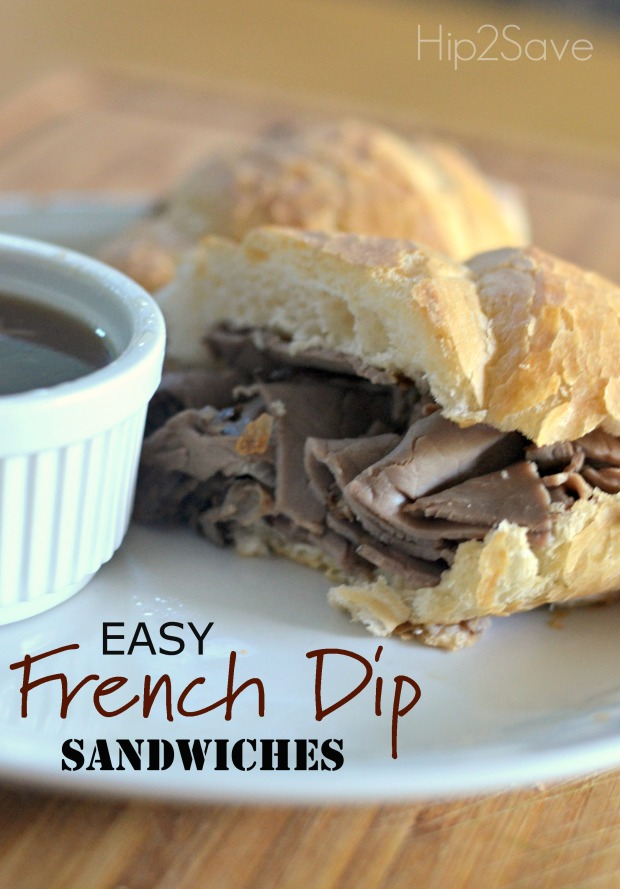 Easy French Dip Sandwiches Hip2Save