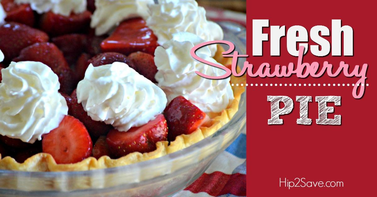 Fresh Strawberry Pie Hip2Save.com