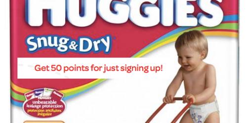 Sign Up for Huggies Rewards Program = Earn 50 Points (+ 100 Points for Joining Pampers Rewards Program)