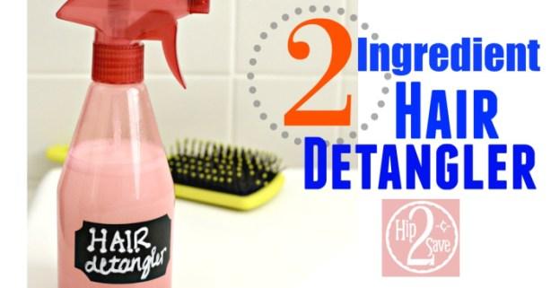 2 Ingredient Hair Detangler Hip2Save