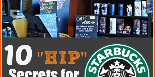 "10 ""HIP"" Secrets for Saving at Starbucks"