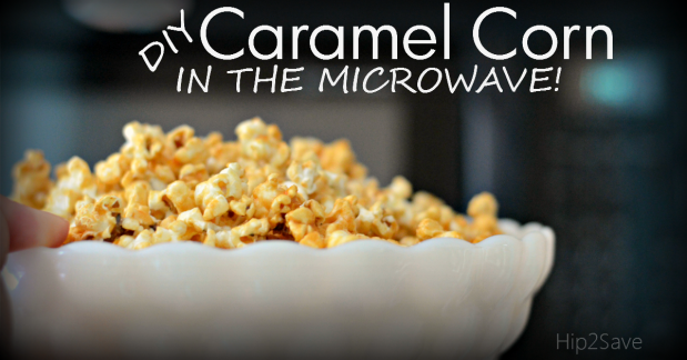 DIY Caramel Corn in the Microwave by Hip2Save.com