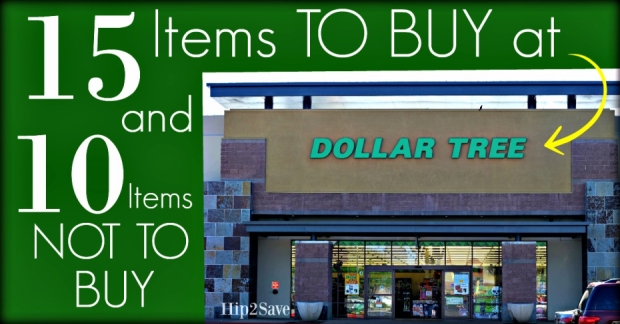 Dollar Tree - What to buy and what not to buy