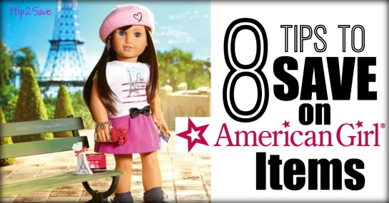 8 Tips to Save on American Girl Items by Hip2Save.com