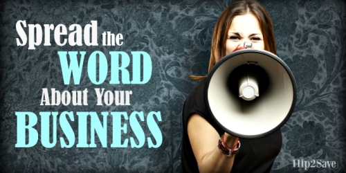 Spread the Word about Your Business…