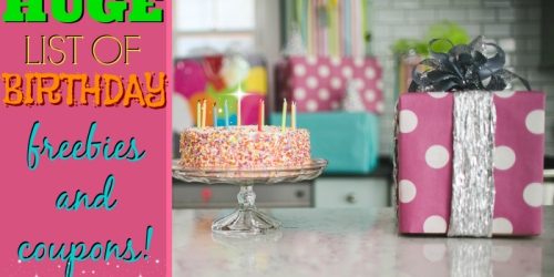 Huge List of Birthday Freebies & Coupons