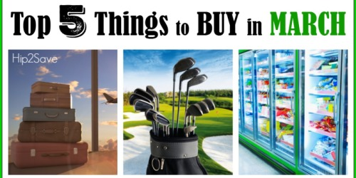 Top 5 Things to Buy in March