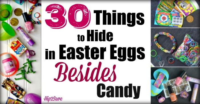 30 Things to Hide in Easter Eggs by Hip2Save