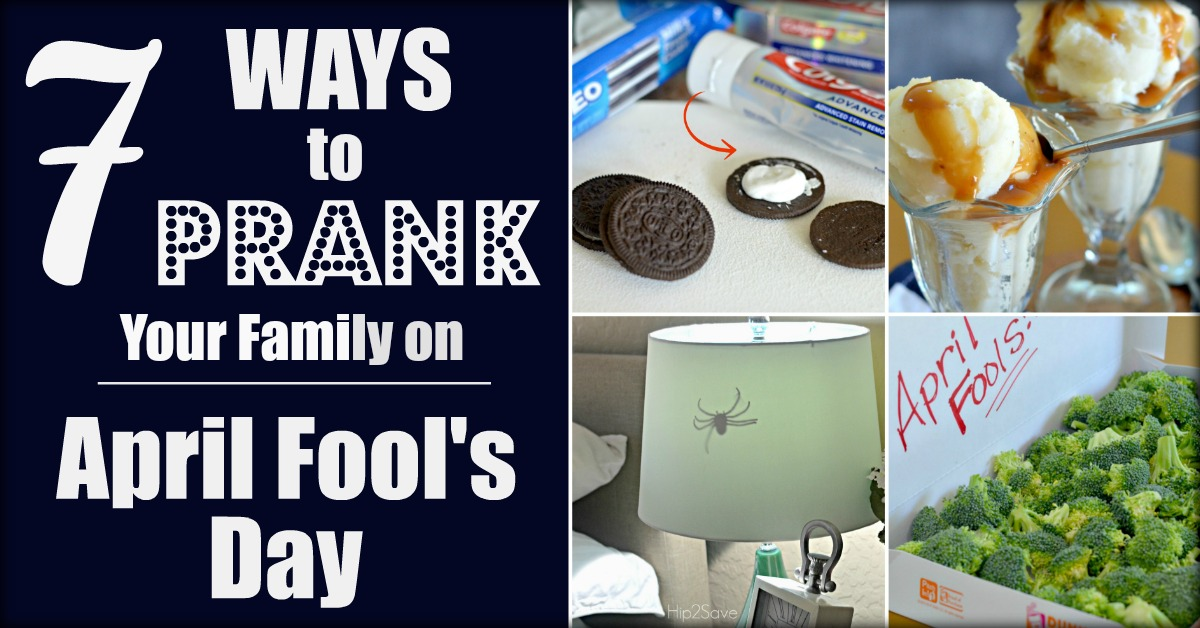 7 Ways to Prank Your Family on April Fool's Day
