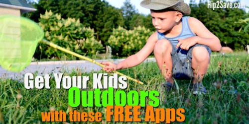 Get Your Kids Outside With These Free Apps