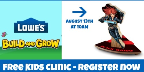 Lowe's Build and Grow Kids Clinic: Register to Make Free Avengers Black Widow
