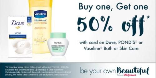 Walgreens: Buy 1 Get 1 50% Off Dove, Pond's or Vaseline Bath or Skin Care Products