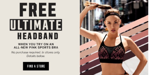 Victoria's Secret: FREE $9.95 Headband When You Try On PINK Sports Bra (No Purchase Required)