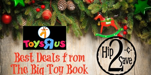 ToysRUs: Best Deals from The Big Toy Book – Valid In-Store & Online (Through 11/19)