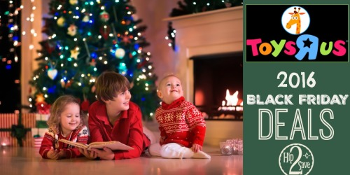 ToysRUs: 2016 Black Friday Deals