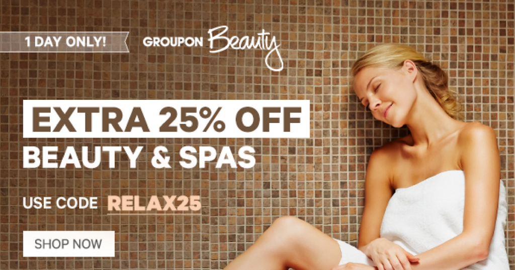 Groupon: Extra 25% Off Beauty & Spa Deals (Today Only ...