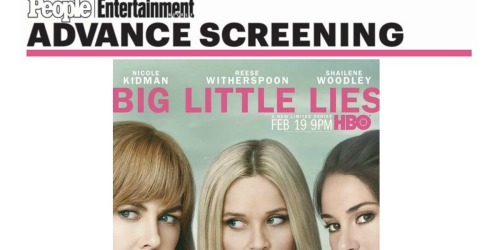 FREE Advanced Screening to Big Little Lies on February 16th at 7PM (Select Cities)