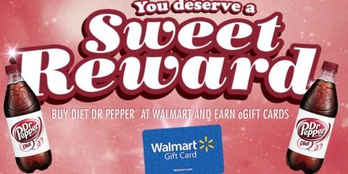 FREE $5 Walmart eGift Card with $10 Diet Dr. Pepper Purchase at Walmart