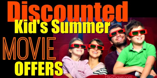 Discounted Kid's Summer Movie Offers