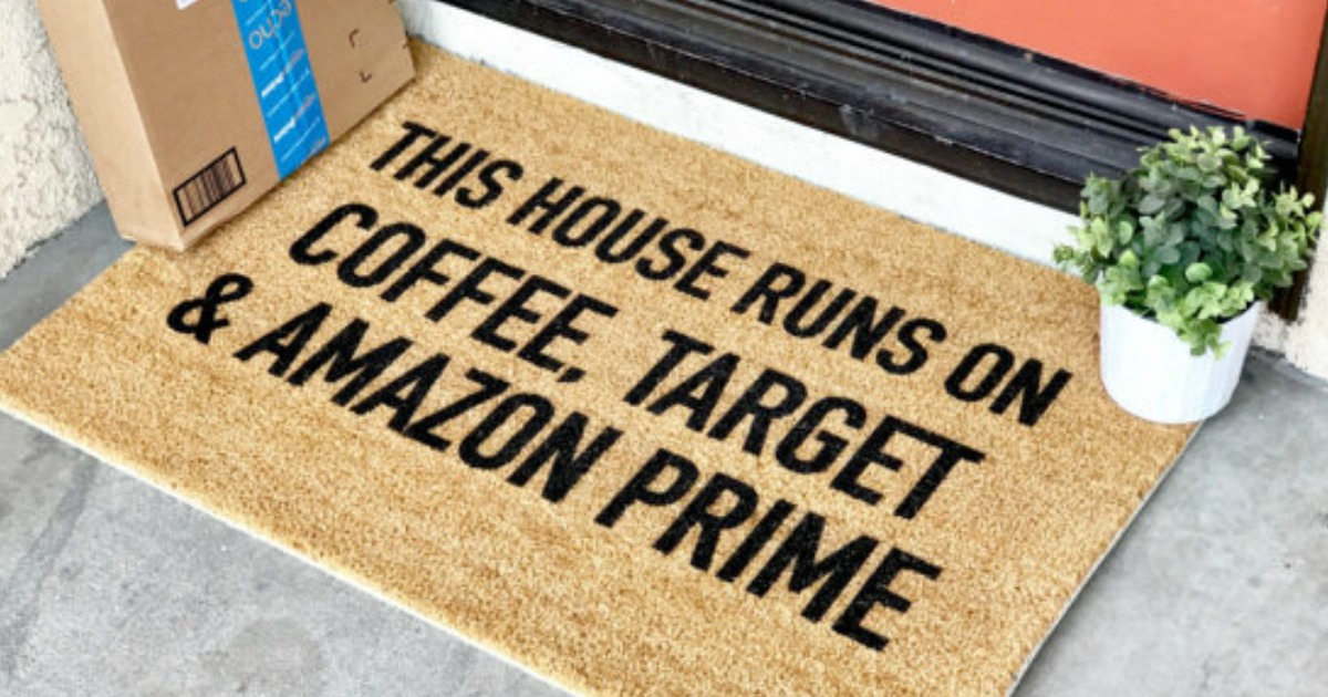 "Doormat that reads, ""This house runs on coffee, Target, and Amazon Prime"""