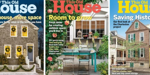 This Old House Magazine Subscription Only $5