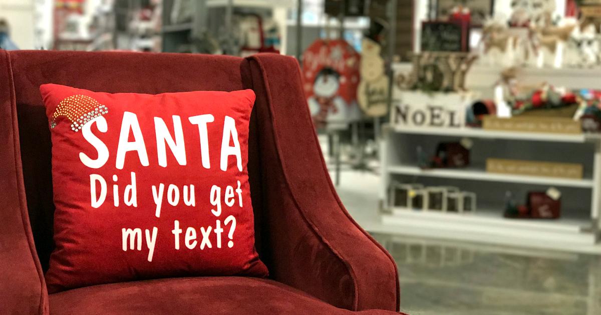 "companies hiring 2018 seasonal workers – Santa pillow that reads, ""Santa, did you get my text?"""