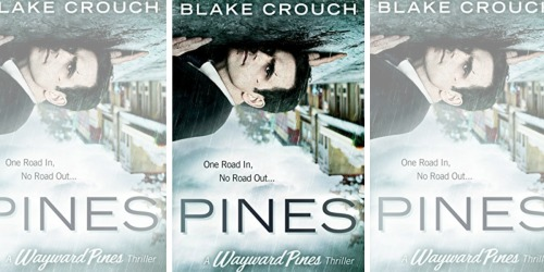 Free The Wayward Pines Kindle eBook at Amazon (Bestseller that Inspired the Fox TV Show)