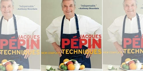 Jacques Pépin New Complete Techniques eBook Only $2.99 on Amazon