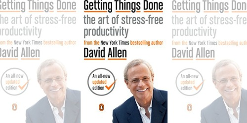 Getting Things Done: The Art of Stress-Free Productivity eBook Only $1.99