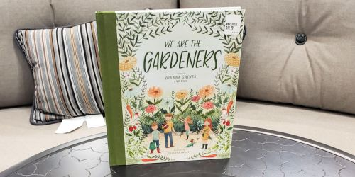 We Are The Gardeners Hardcover Book by Joanna Gaines and Kids Only $12 on Amazon