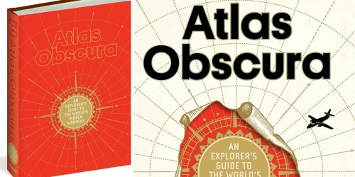 Atlas Obscura Hardcover Book Just $14.81 (Regularly $35)