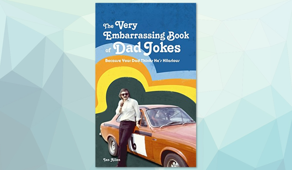 very embarrassing dad jokes book
