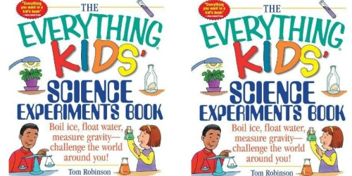 The Everything Kids' Science Experiments Book Just $5 at Amazon (Regularly $10)