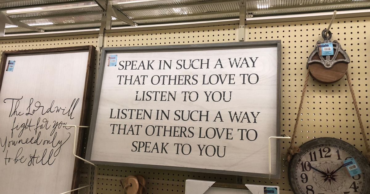 speak in such a way...wall decor sign at hobby lobby