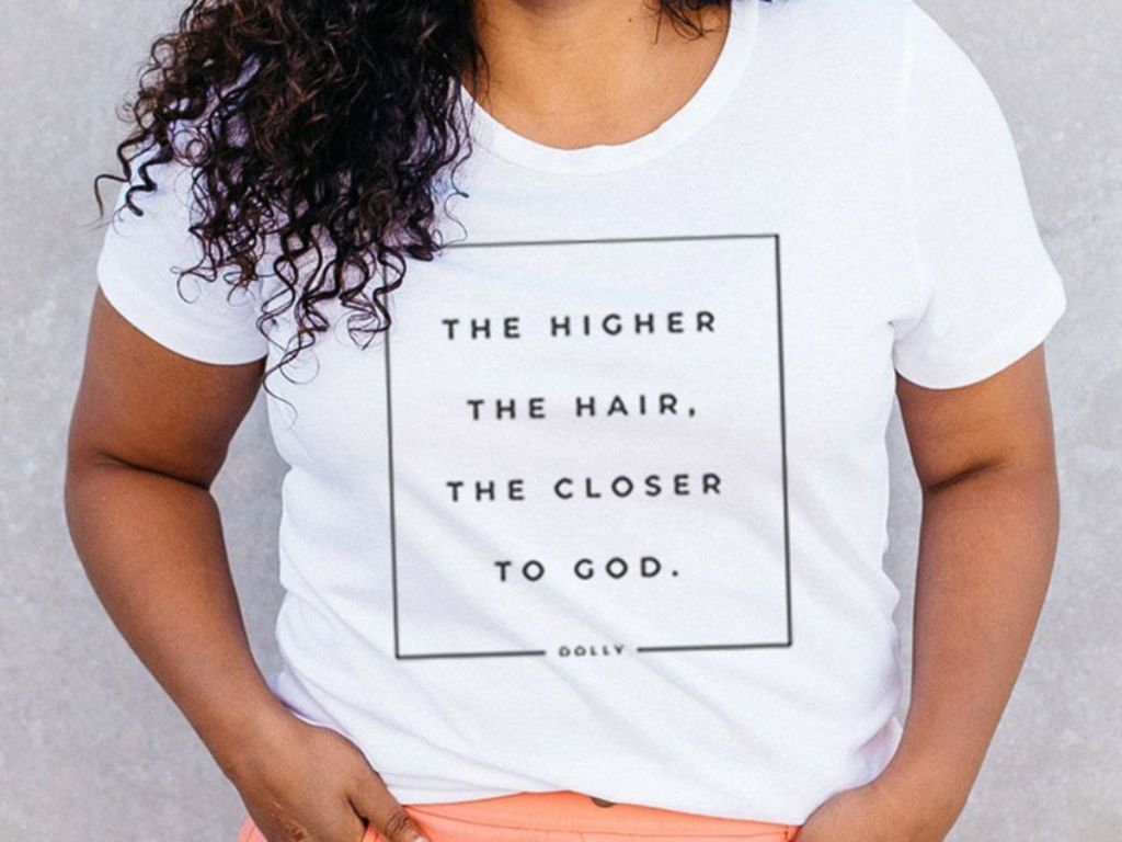 the higher the hair the closer to god tshirt