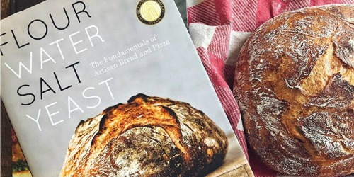 Flour Water Salt Yeast: The Fundamentals of Artisan Bread and Pizza Cookbook Only $17.99 (Regularly $35)
