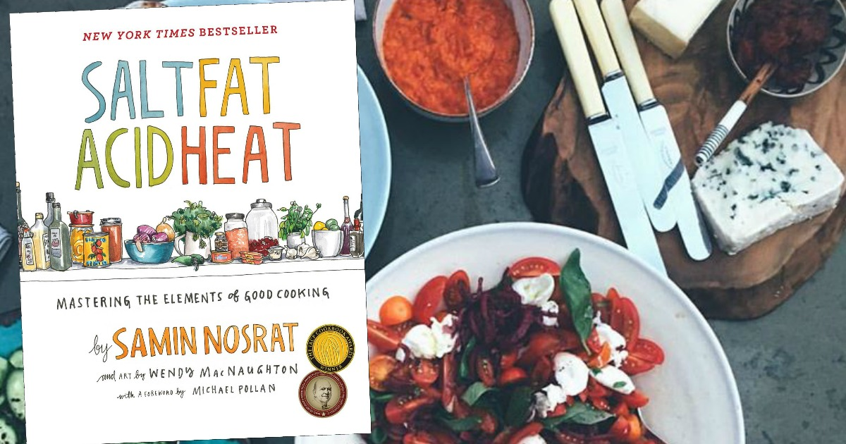 Salt Fat Acid Heat book cover superimposed over a pic of food