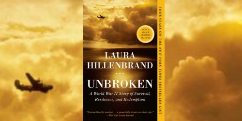 Unbroken: A World War II Story of Survival eBook Only $2.99