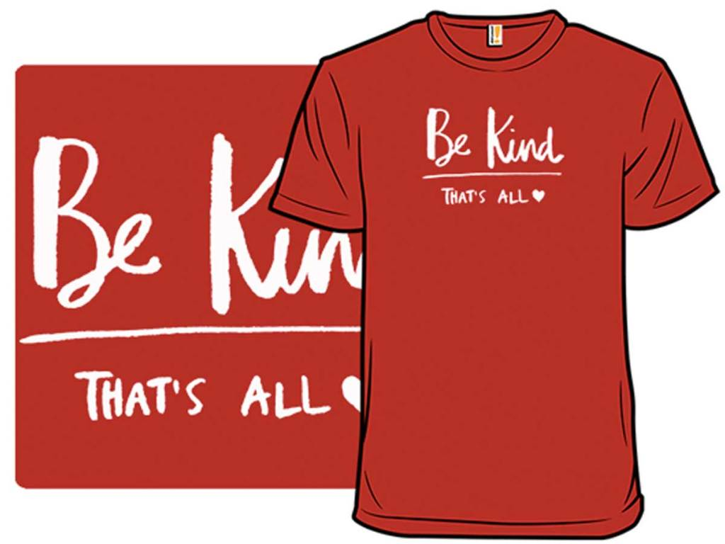 Be Kind That's All Tshirt