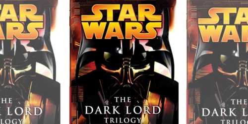 The Dark Lord Trilogy Star Wars Legends Kindle Edition Only $5.99 on Amazon (Regularly $22)