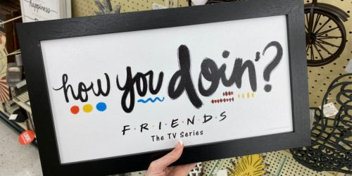 Friends How You Doin'? Sign Only $9.99 at Hobby Lobby