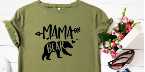 Mama Bear Graphic Tees Only $9.99 Shipped