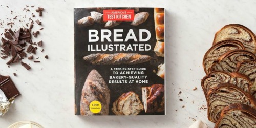 Bread Illustrated by America's Test Kitchen eBook Only $4.99 | Includes Step-by-Step Photos